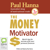 The Money Motivator: Quick Tips For Success With Your Personal Finances (Unabridged) audiobook download