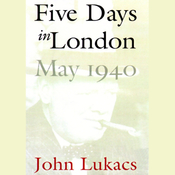 Five Days in London, May 1940 (Unabridged) audiobook download