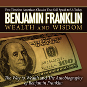 The Autobiography of Benjamin Franklin & The Way to Wealth (Unabridged) audiobook download