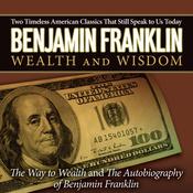 The Autobiography of Benjamin Franklin & The Way to Wealth (Unabridged) audiobook download