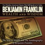 The-autobiography-of-benjamin-franklin-the-way-to-wealth-unabridged-audiobook