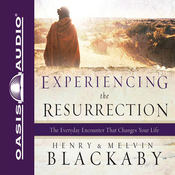 Experiencing the Resurrection: The Everyday Encounter That Changes Your Life (Unabridged) audiobook download