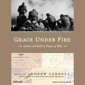 Grace Under Fire: Letters of Faith in Times of War (Unabridged) audiobook download