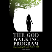 The God Walking Program: Steps leading us to the Father's will audiobook download