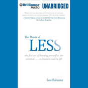 The Power of Less: The Fine Art of Limiting Yourself to the Essential (Unabridged) audiobook download