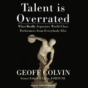 Talent Is Overrated: What Really Separates World-Class Performers from Everybody Else (Unabridged) audiobook download