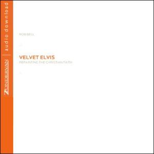 Velvet-elvis-repainting-the-christian-faith-unabridged-audiobook