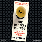 The Mystery Method: How to Get Beautiful Women Into Bed (Unabridged) audiobook download