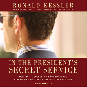 In-the-presidents-secret-service-behind-the-scenes-with-agents-in-the-line-of-fire-and-the-presidents-they-protect-unabridged-audiobook