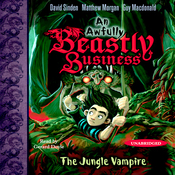The Jungle Vampire: An Awfully Beastly Business (Unabridged) audiobook download