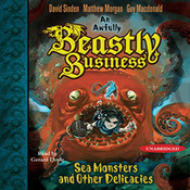 Sea Monsters and other Delicacies: An Awfully Beastly Business, Book 2 (Unabridged) audiobook download