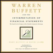 Warren Buffett and the Interpretation of Financial Statements: The Search for the Company with a Durable Competitive Advantage (Unabridged) audiobook download