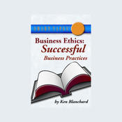 Business Ethics: Successful Business Practices (Unabridged) audiobook download