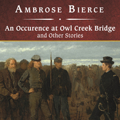 An Occurrence at Owl Creek Bridge and Other Stories (Unabridged) audiobook download