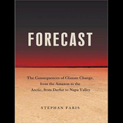 Forecast: The Consequences of Climate Change (Unabridged) audiobook download
