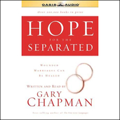 Hope for the Separated: Wounded Marriages Can Be Healed (Unabridged) audiobook download