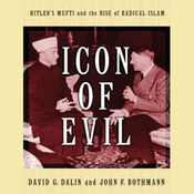 Icon of Evil: Hitler's Mufti and the Rise of Radical Islam (Unabridged) audiobook download