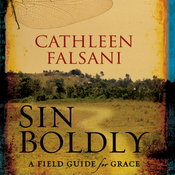Sin Boldly: A Field Guide for Grace (Unabridged) audiobook download