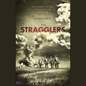 The-stragglers-an-incredible-true-story-of-survival-from-the-korean-war-audiobook