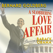 A Slobbering Love Affair: The Torrid Romance Between Barack Obama and the Mainstream Media (Unabridged) audiobook download