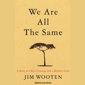 We Are All the Same: A Boy's Courage and a Mother's Love (Unabridged) audiobook download