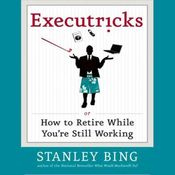 Executricks: Or How to Retire While You're Still Working (Unabridged) audiobook download