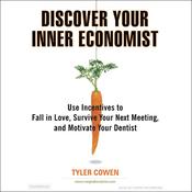 Discover Your Inner Economist (Unabridged) audiobook download