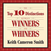 The Top 10 Distinctions Between Winners and Whiners (Unabridged) audiobook download