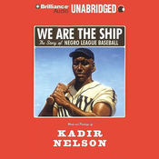 We Are the Ship: The Story of Negro League Baseball (Unabridged) audiobook download