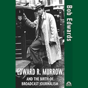 Edward R. Murrow and the Birth of Broadcast Journalism (Unabridged) audiobook download