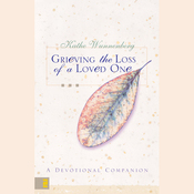 Grieving the Loss of a Loved One: A Devotional Companion (Unabridged) audiobook download