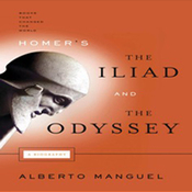 Homer's The Iliad and The Odyssey: A Biography: Books That Changed the World (Unabridged) audiobook download