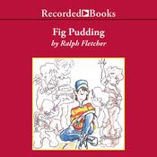 Fig Pudding (Unabridged) audiobook download