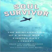 Soul Survivor: The Reincarnation of a World War II Fighter Pilot (Unabridged) audiobook download