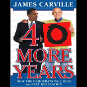 40 More Years: How the Democrats Will Rule the Next Generation (Unabridged) audiobook download