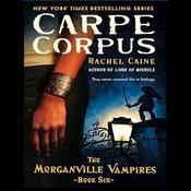 Carpe Corpus: Morganville Vampires, Book 6 (Unabridged) audiobook download