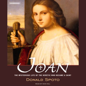 Joan: The Mysterious Life of the Heretic Who Became a Saint (Unabridged) audiobook download
