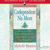 Codependent No More: How to Stop Controlling Others and Start Caring for Yourself (Unabridged) audiobook download