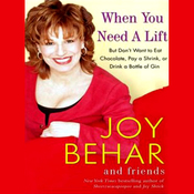 When You Need a Lift: But Don't Want to Eat Chocolate, Pay a Shrink, or Drink a Bottle of Gin (Unabridged) audiobook download