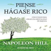 Piense y Hagase Rico [Think and Grow Rich]: Cinco pasos para crear una mentalidad de riqueza audiobook download