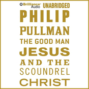 The Good Man Jesus and the Scoundrel Christ (Unabridged) audiobook download