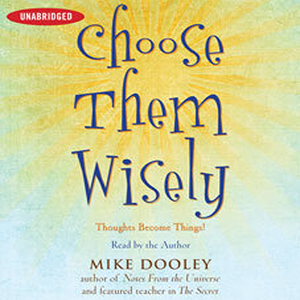 Choose-them-wisely-thoughts-become-things-unabridged-audiobook