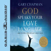 God Speaks Your Love Language: How to Feel and Reflect Divine Love (Unabridged) audiobook download