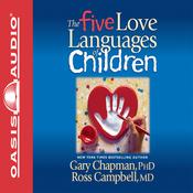 The Five Love Languages of Children (Unabridged) audiobook download
