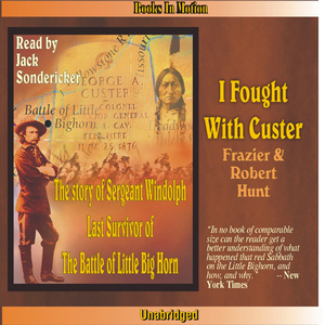 I-fought-with-custer-the-story-of-sergeant-windolph-unabridged-audiobook