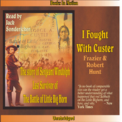 I Fought with Custer: The Story of Sergeant Windolph (Unabridged) audiobook download