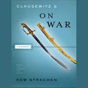Clausewitz's 'On War': A Biography: Books That Changed the World (Unabridged) audiobook download
