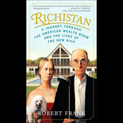 Richistan: A Journey Through the American Wealth Boom and the Lives of the New Rich (Unabridged) audiobook download