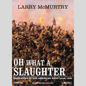 Oh What a Slaughter: Massacres in the American West, 1846 - 1890 (Unabridged) audiobook download
