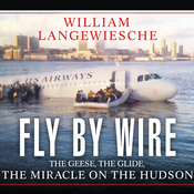 Fly by Wire: The Geese, the Glide, the Miracle on the Hudson (Unabridged) audiobook download